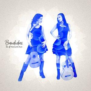 Bïa & Mamselle Ruiz - Bandidas