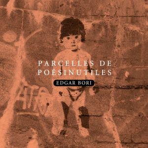 Edgar Bori - Parcelles de poésinutiles